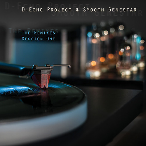 CYAN 018 | D-Echo Project - Chilling Drop [Smooth Genestar Remix]