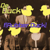 De Duck - f(Rubber Duck) [Original Mix] free download!