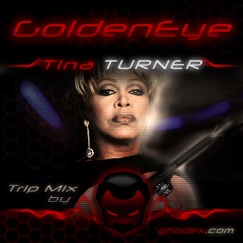 Tina Turner - Golden Eye /Trip Mix