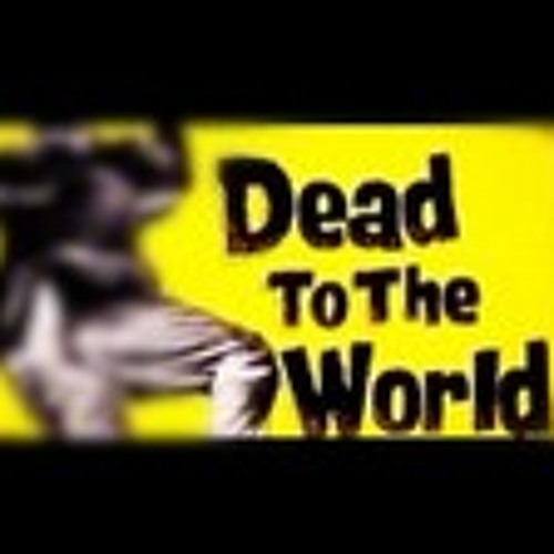 Dead 2 da world (FREE DOWNLOAD 4 A WEEK)