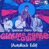 Spencer Davis Group - Gimme Some Lovin' (AutoRock Edit)