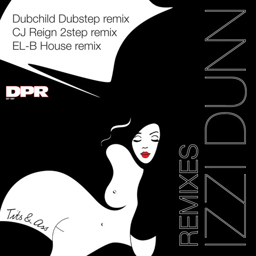 Izzi Dunn - Tits & Ass (CJ Reign Remix) :: OUT SOON ON DPR !!!