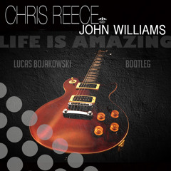 Chris Reece feat. John Williams - Life Is Amazing (Lucas Bojakowski Bootleg)
