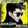 Adam Lambert - Never Close Our Eyes (Habr3 Hardcorez mix)