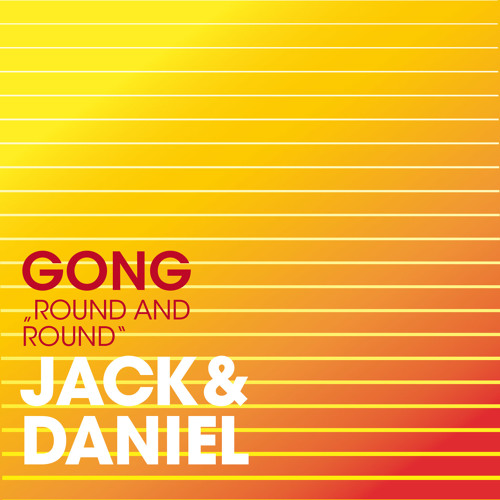 Jack & Daniel - Gong ( Round and Round ) Radiomix SNIPPET