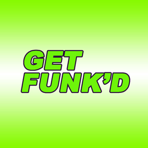 Get Funk'D - (a Hebegebe and Woodhead joint)