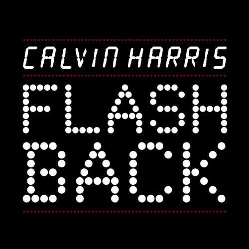 Calvin Harris - Flashback (Jansen Bootleg Remix)(Unmastered)