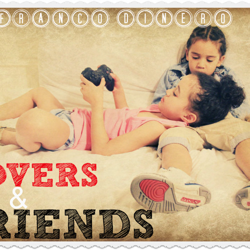 FRANCO DINERO- Lovers and Friends