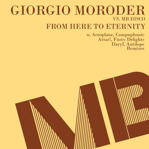 Giorgio Moroder - From Here To Eternity (Fusty Delights Remix)