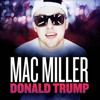 Mac Miller - Donald Trump (Dubstep Remix)