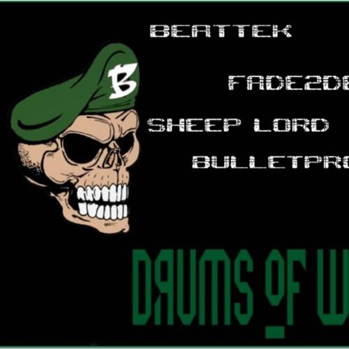 BEATTEK FT. SHEEP LORD,BULLETPROOF,FADE2DEAD & VERBAL ASSASINATOR - DRUMS OF WAR