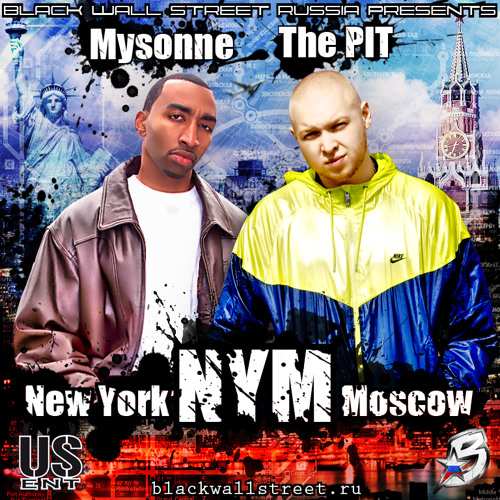 The PIT ft. Mysonne - New York - Moscow
