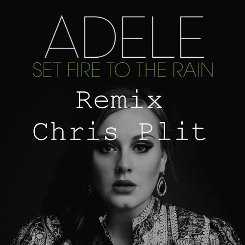 Set Fire To the Rain - (Remix) Chris plit
