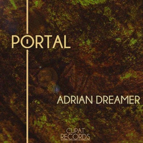 Adrian Dreamer - Portal (Original Mix) [CUPAT RECORDS] Out 31.10.12