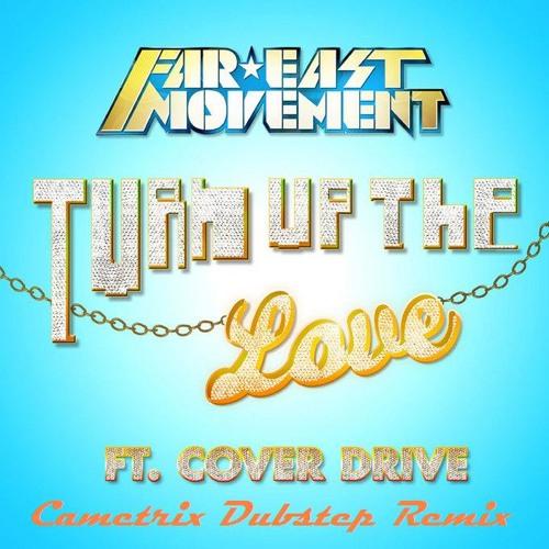 Far East Movement - Turn Up The Love ft. Cover Drive (Cametrix Dubstep Remix)