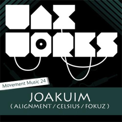 Movement Music 24: JOAKUIM (Alignment / Celsius / Fokuz )