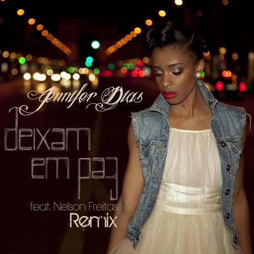 Jennifer Dias feat. Nelson Freitas - Deixam em Paz (Remix)