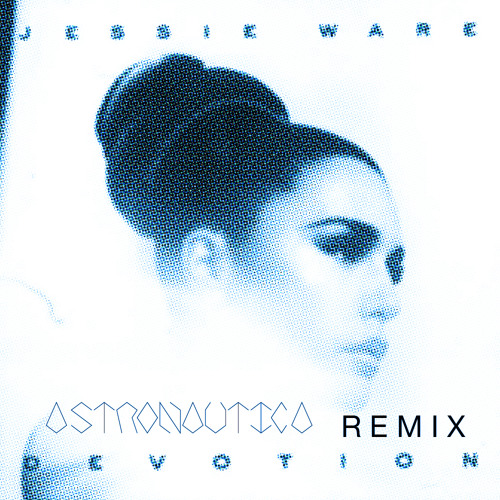 Jessie Ware - Devotion (Astronautica Remix)