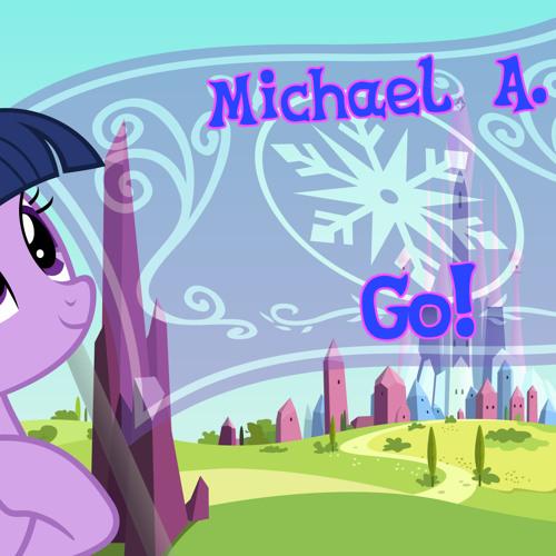 Michael A. - Go!