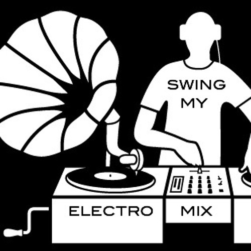 Swing My Electro Mix