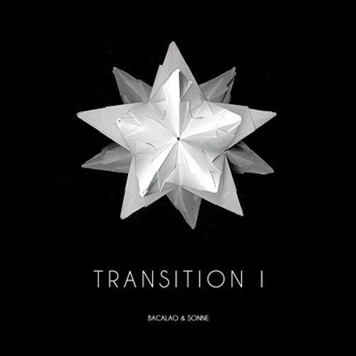 Bacalao & Sonne - Transition I (Tomorrow Will Not Be Like Today)