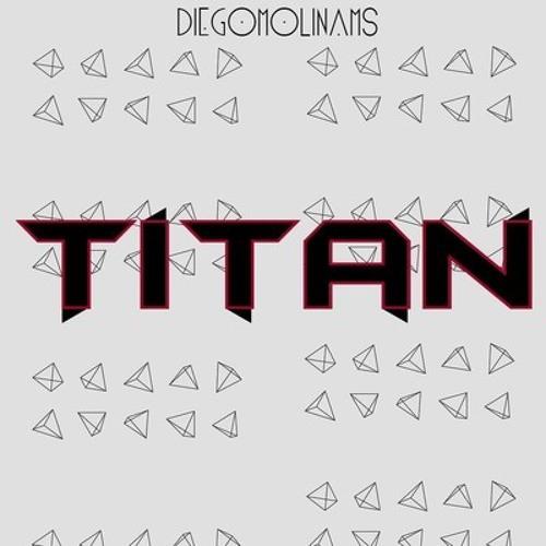 DiegoMolinams Titan (Poukizer Remix)