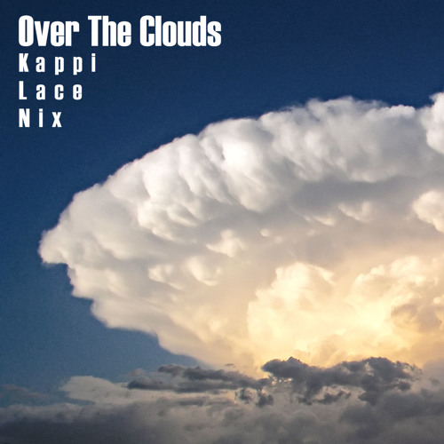 Over The  Clouds ~ NIX, kappi & Lace