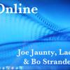 Online ~ Joe Jaunty, Lace & Bo Strandell
