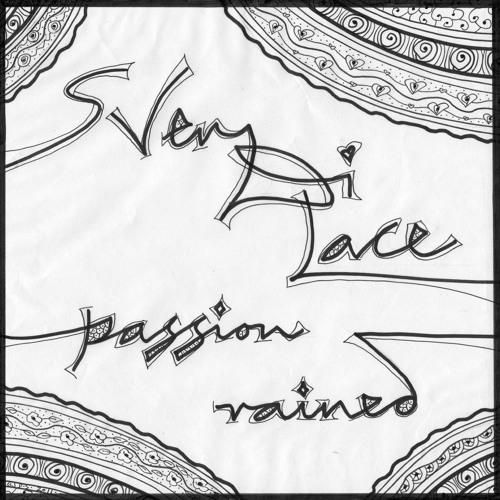 Passion Rained ~ SvenDiLace ~ Sven, Di & Lace
