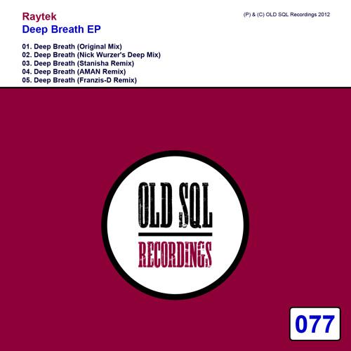 Raytek - Deep Breath (AMAN Remix) [Old SQL]