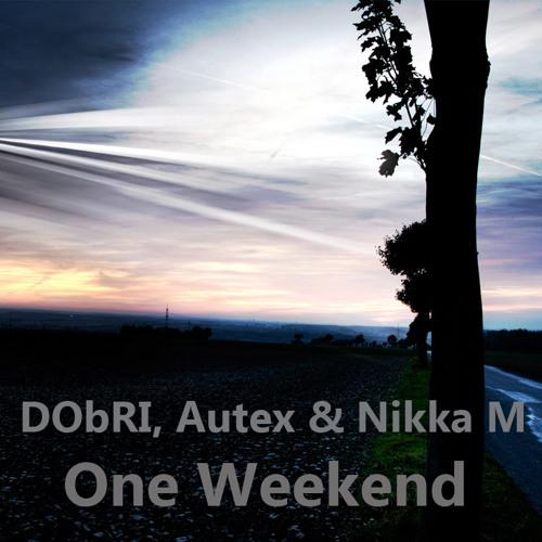 DObRI, Autex & NIKIN - One Weekend