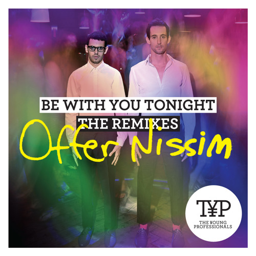 Be With You Tonight (Offer Nissim Remix)