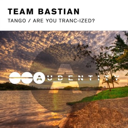 Team Bastian - Are Your Tranc-Ized?         [ Out Now ]