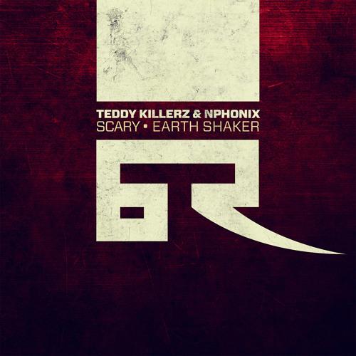 [BT027] Teddy Killerz & Nphonix - Scary / Earth Shaker - OUT NOW!
