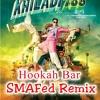 Khiladi 786 - Hookah Bar (SMAFed Remix)
