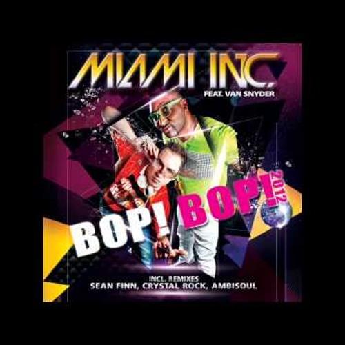 Miami Inc. Feat. Van Snyder - Bob! Bop! 2012 (Sean Finn Remix)