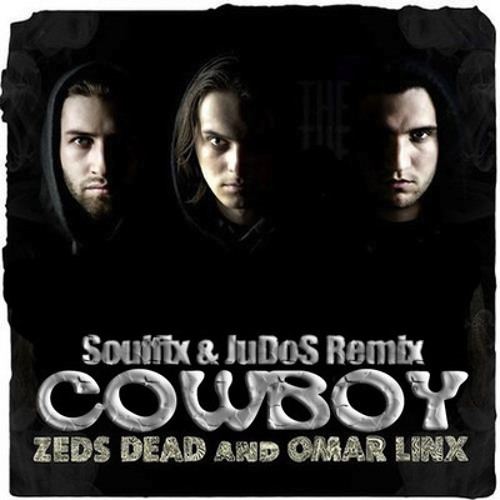 Zed`s Dead & Omar Lynx - Cowboy (Soulfix and JuDos Brings The Ruckus Remix) FREE DL