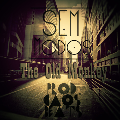 The Old Monkey - Sem Modos - (Prod.CaosBeats)