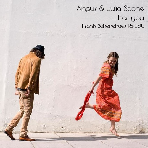 Angus & Julia Stone - For you (Frank Schønekaes Re-Edit)
