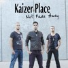 Kaizer Place - First single : Not Fade Away (free download)