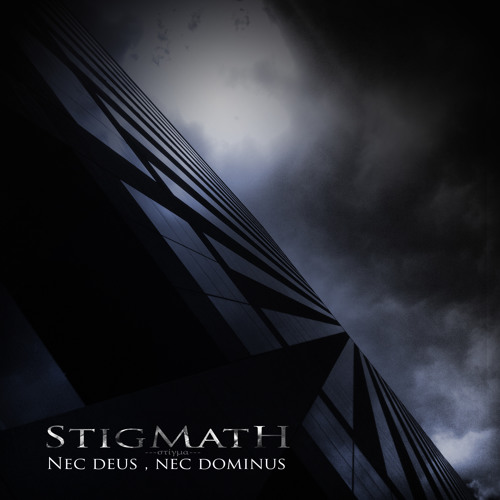 Stigmath - Nec Deus, Nec Dominus - 01 Industrial Faith
