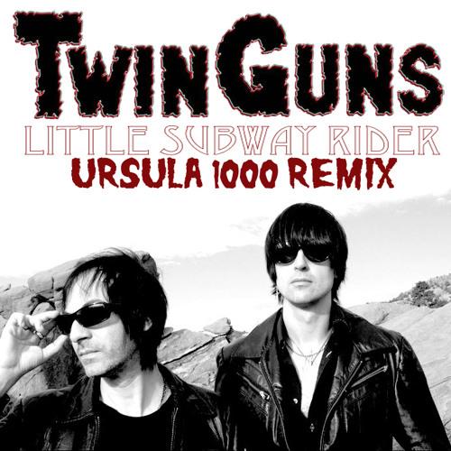 Twin Guns-Little Subway Rider (Ursula 1000 Remix)