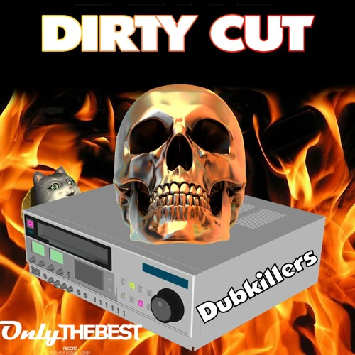 178# Dirty Cut - Dubkillers (Alessandro Carle Rmx) [ Only the Best Record international ]