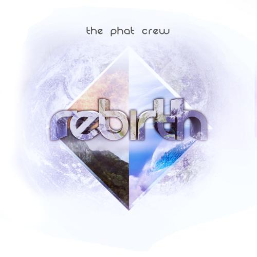 The Phat Crew - Rebirth