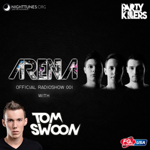 ARENA OFFICIAL RADIOSHOW #001 (Incl. TOM SWOON Guest Mix) [FG RADIO USA 16/11/2012-3PM/4PM]