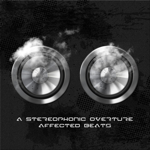 A StereoPhonic Overture  I  Affected Beats  I  DJ Rubberman