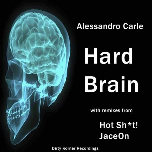 Alessandro Carle - Hard Brain (JaceOn Remix)[Dirty Korner Recordings] [20# On AudioJelly]