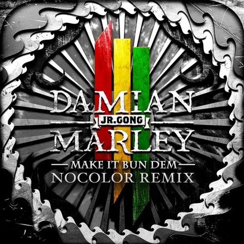 Skrillex & Damian Marley - Make It Bun Dem (Nocolor Remix)