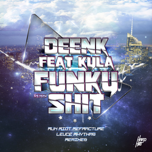 Deenk ft Kyla - Funky Shit (RuN RiOT Remix)