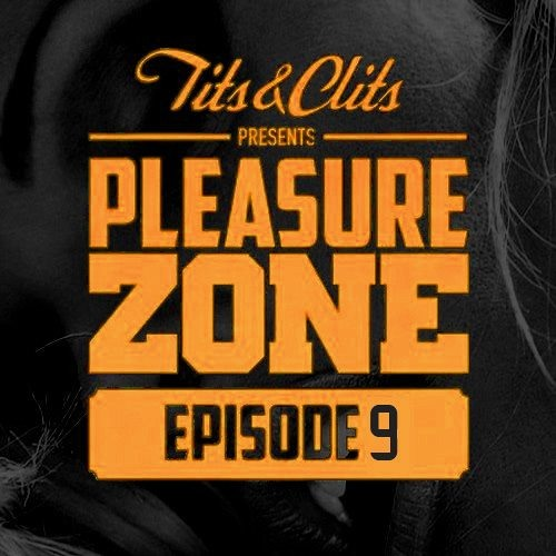Tits & Clits - Pleasure Zone, Episode 09
